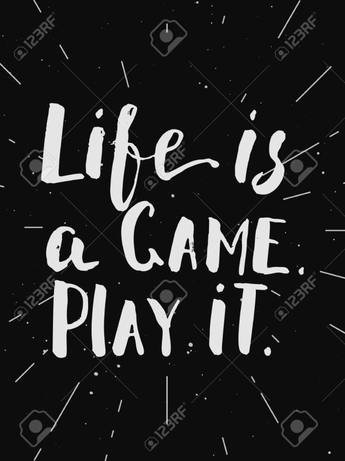 Life is a game, play it. Printable motivational quote, hand draw
